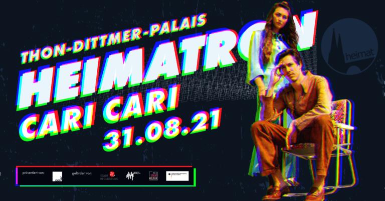 CARI CARI + THE KOMETS | HEIMATRON | 31.08.21